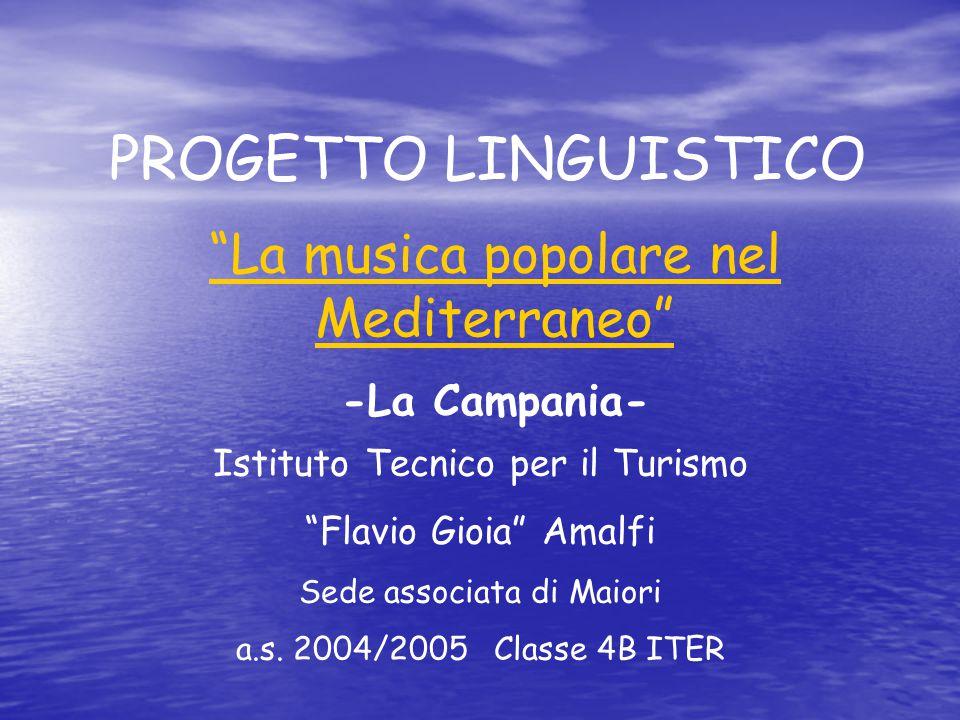 PROGETTO LINGUISTICO La musica popolare nel Mediterraneo