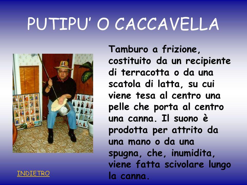 PUTIPU' O CACCAVELLA