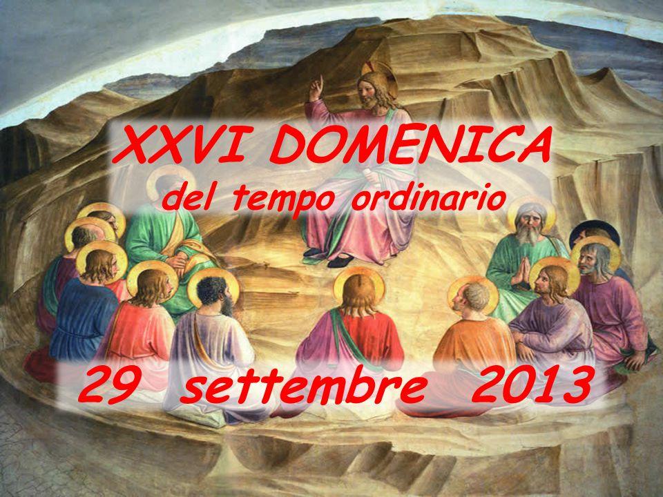 XXVI DOMENICA 29 settembre 2013