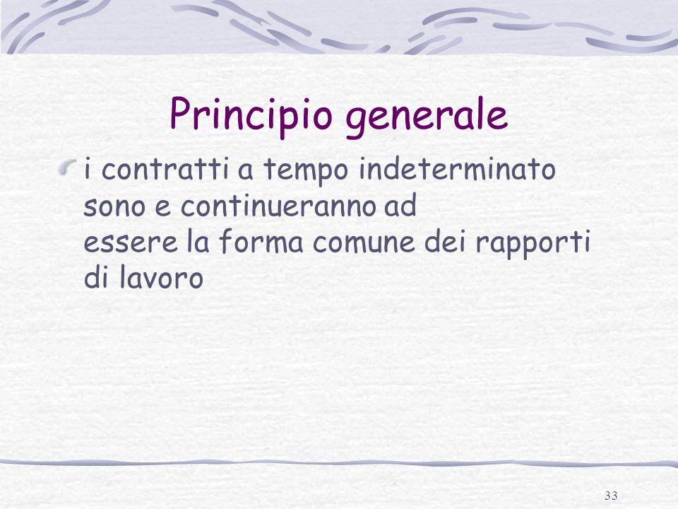 Principio generale i contratti a tempo indeterminato sono e continueranno ad essere la forma comune dei rapporti di lavoro.