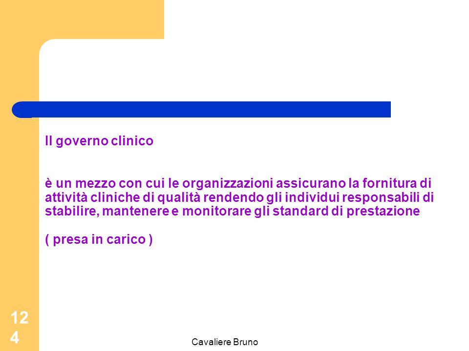 Il governo clinico è un mezzo con cui le organizzazioni assicurano la fornitura di attività cliniche di qualità rendendo gli individui responsabili di stabilire, mantenere e monitorare gli standard di prestazione ( presa in carico )
