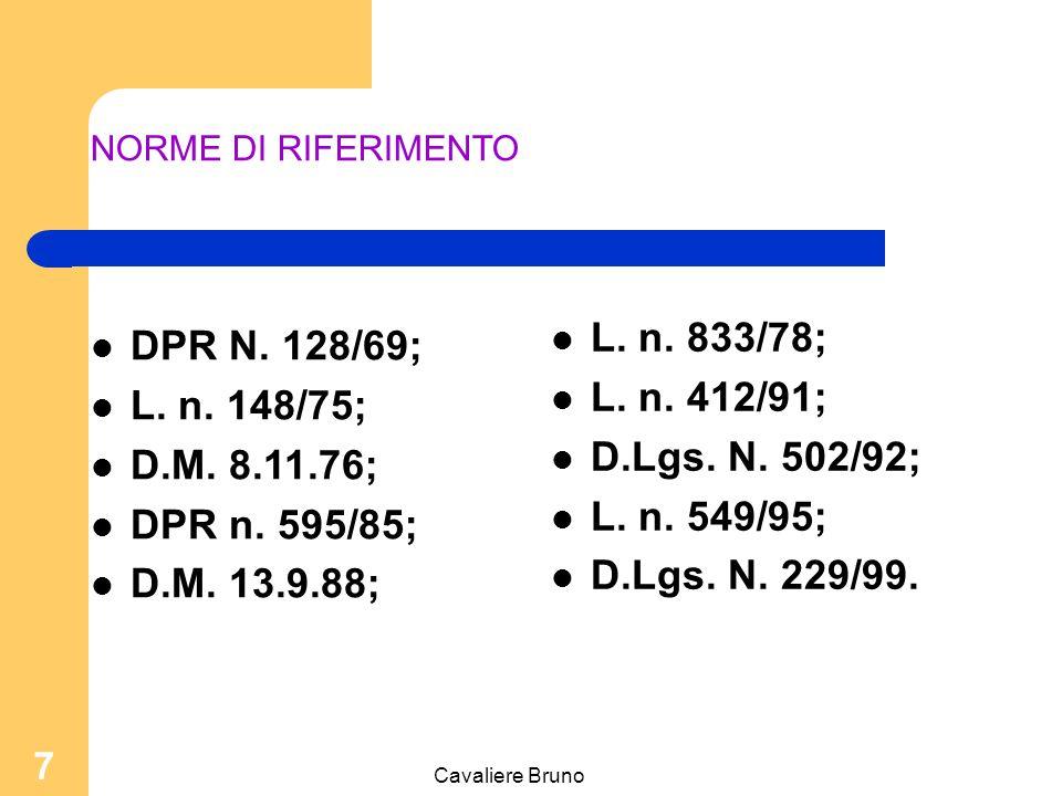 NORME DI RIFERIMENTO L. n. 833/78; L. n. 412/91; D.Lgs. N. 502/92; L. n. 549/95; D.Lgs. N. 229/99.