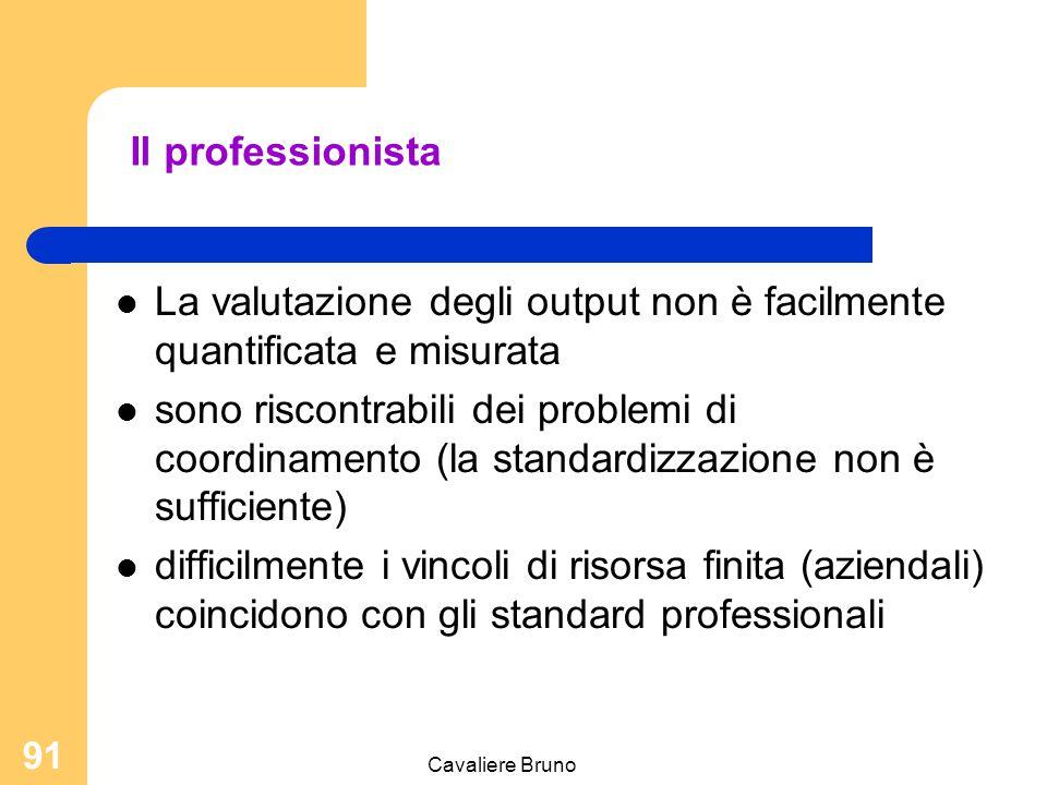 La valutazione degli output non è facilmente quantificata e misurata