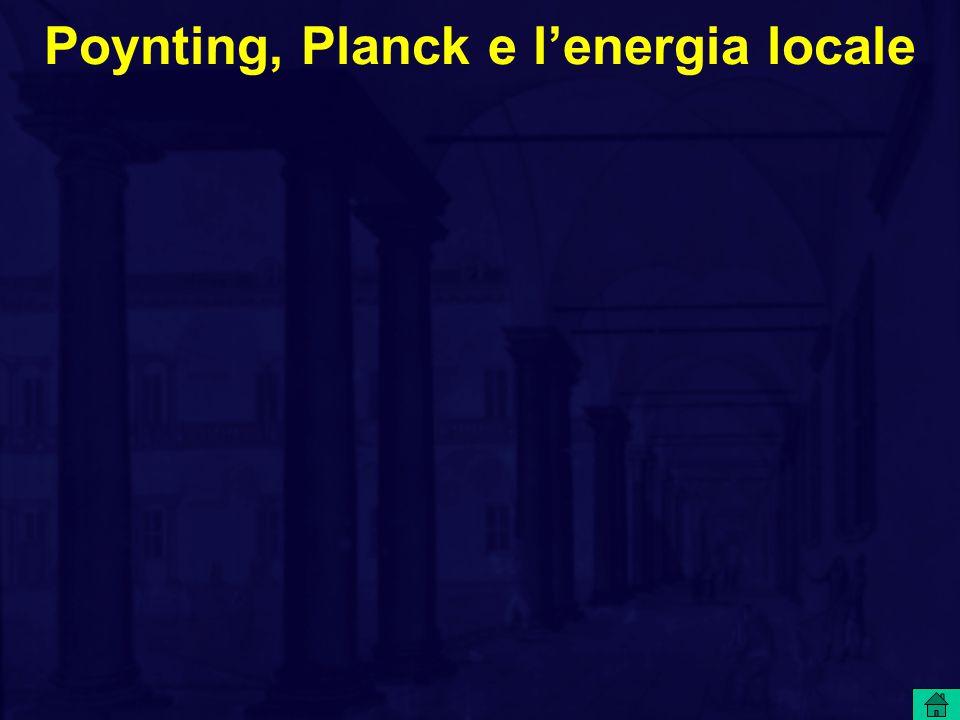 Poynting, Planck e l'energia locale