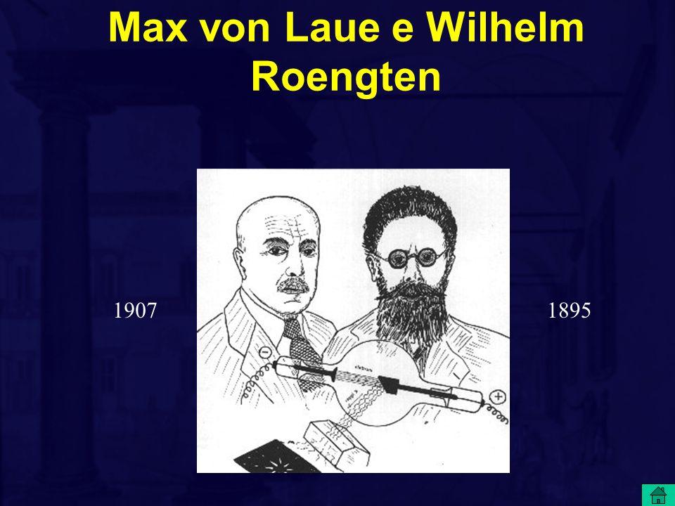 Max von Laue e Wilhelm Roengten