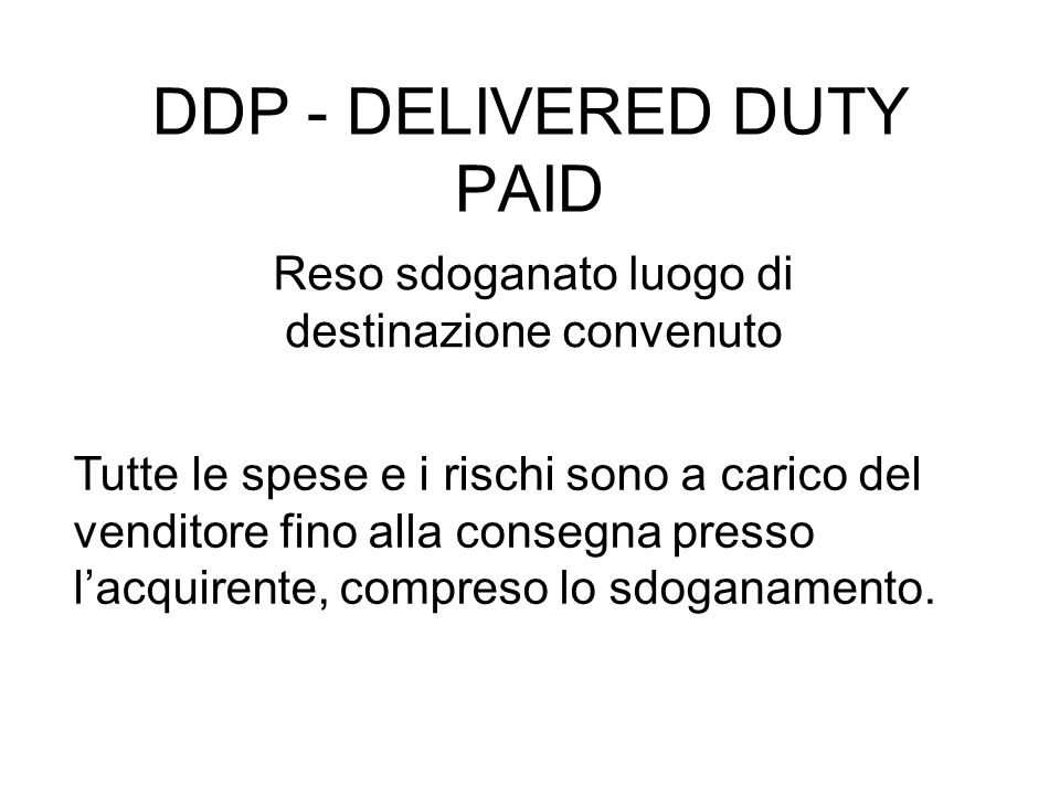 DDP - DELIVERED DUTY PAID