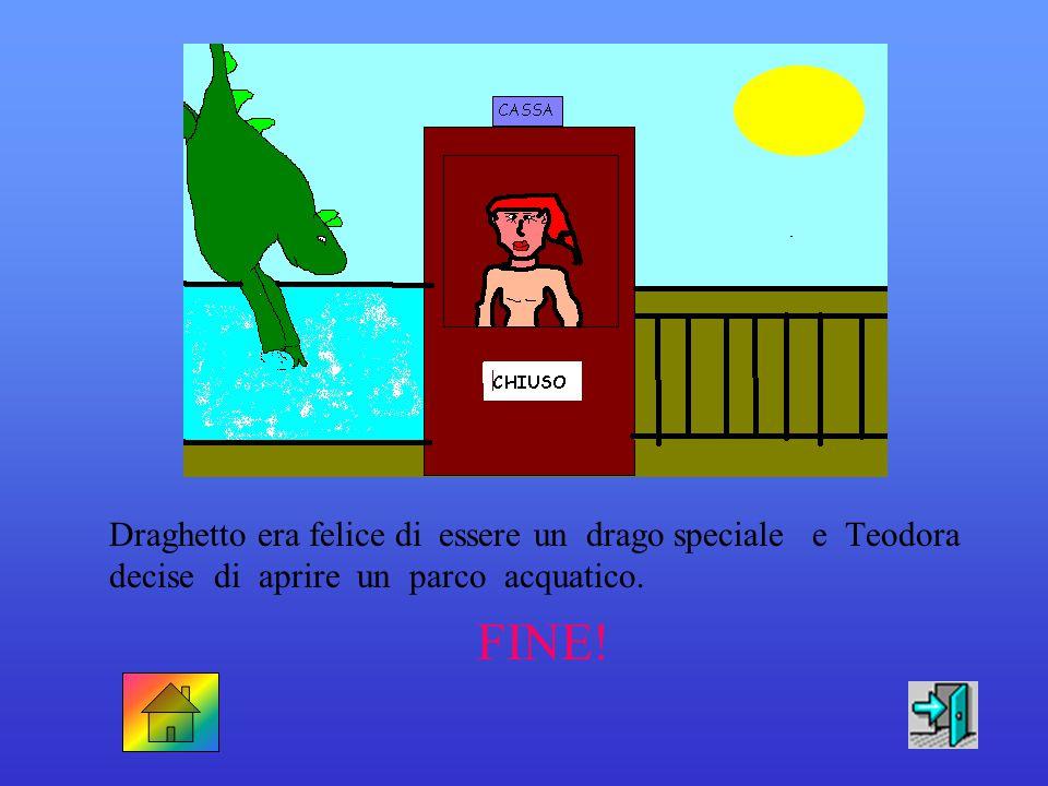 Draghetto era felice di essere un drago speciale e Teodora decise di aprire un parco acquatico.