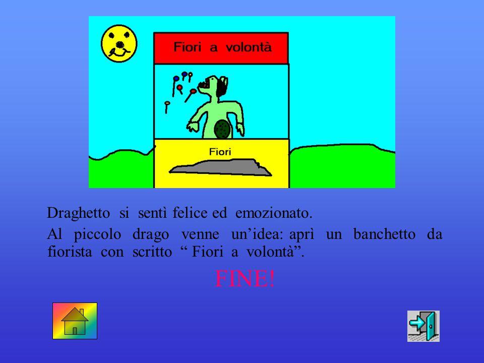 FINE! Draghetto si sentì felice ed emozionato.