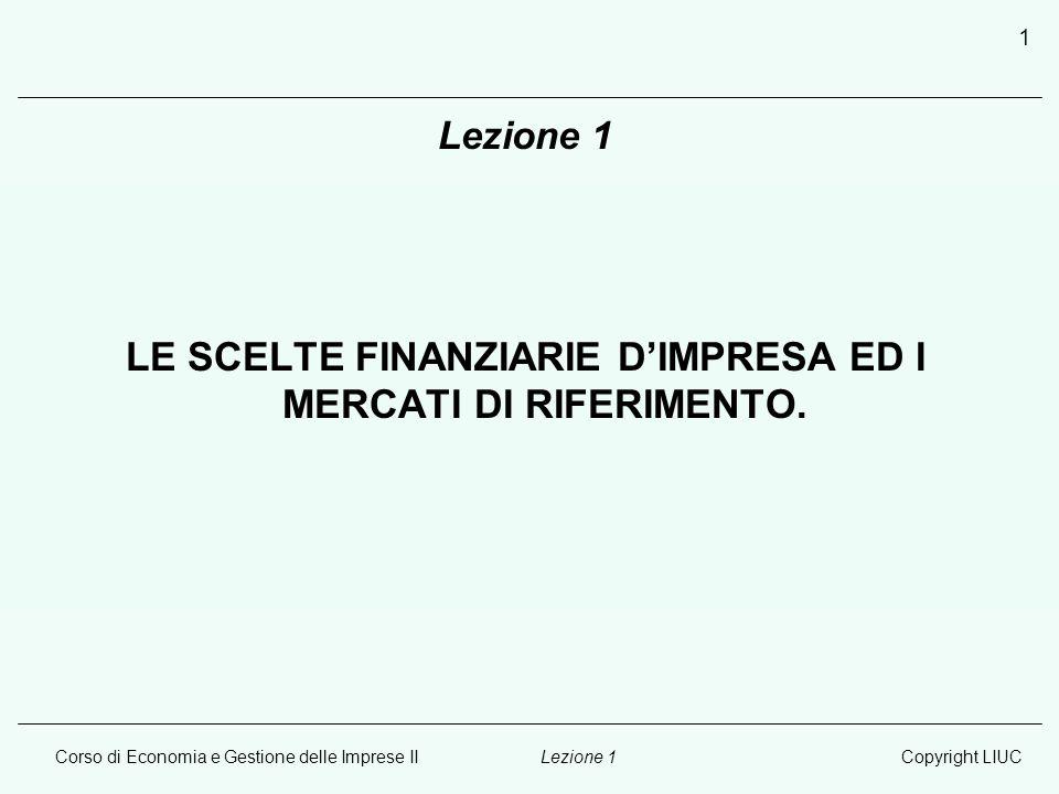 LE SCELTE FINANZIARIE D'IMPRESA ED I MERCATI DI RIFERIMENTO.