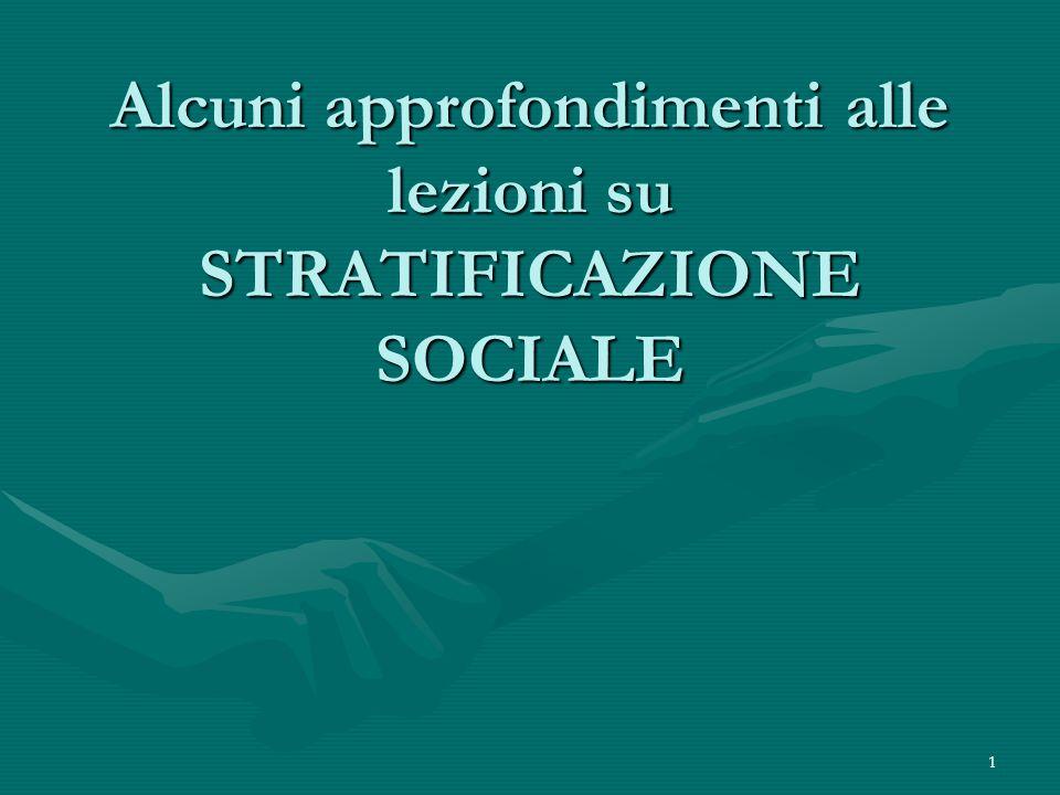 Alcuni approfondimenti alle lezioni su STRATIFICAZIONE SOCIALE