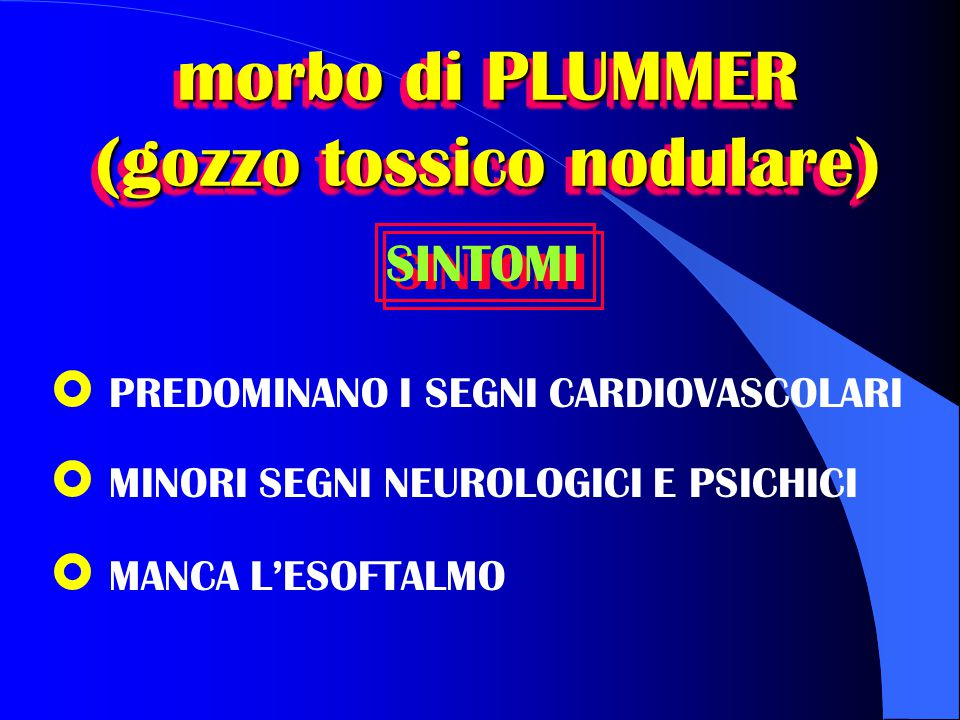 morbo di PLUMMER (gozzo tossico nodulare)