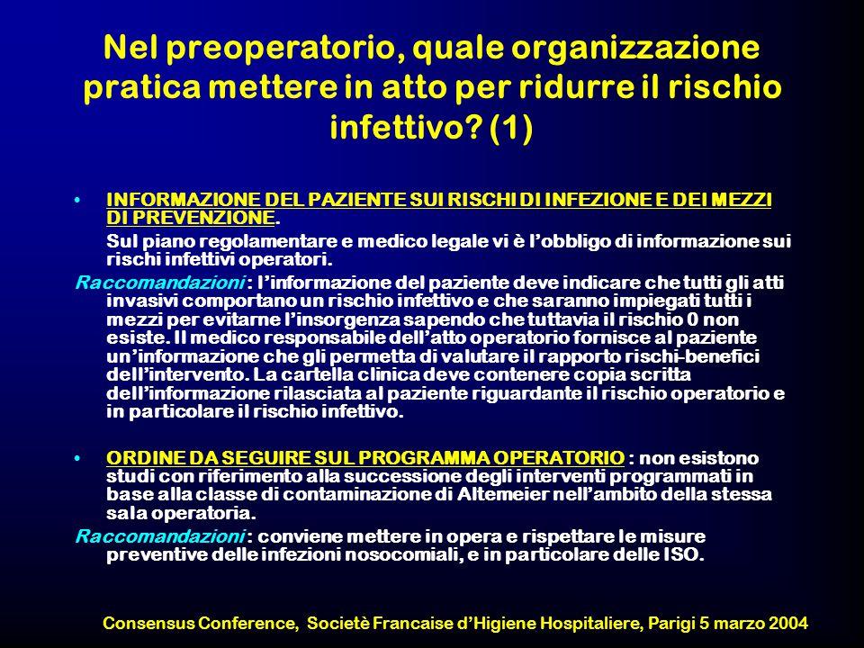 Nel preoperatorio, quale organizzazione pratica mettere in atto per ridurre il rischio infettivo (1)