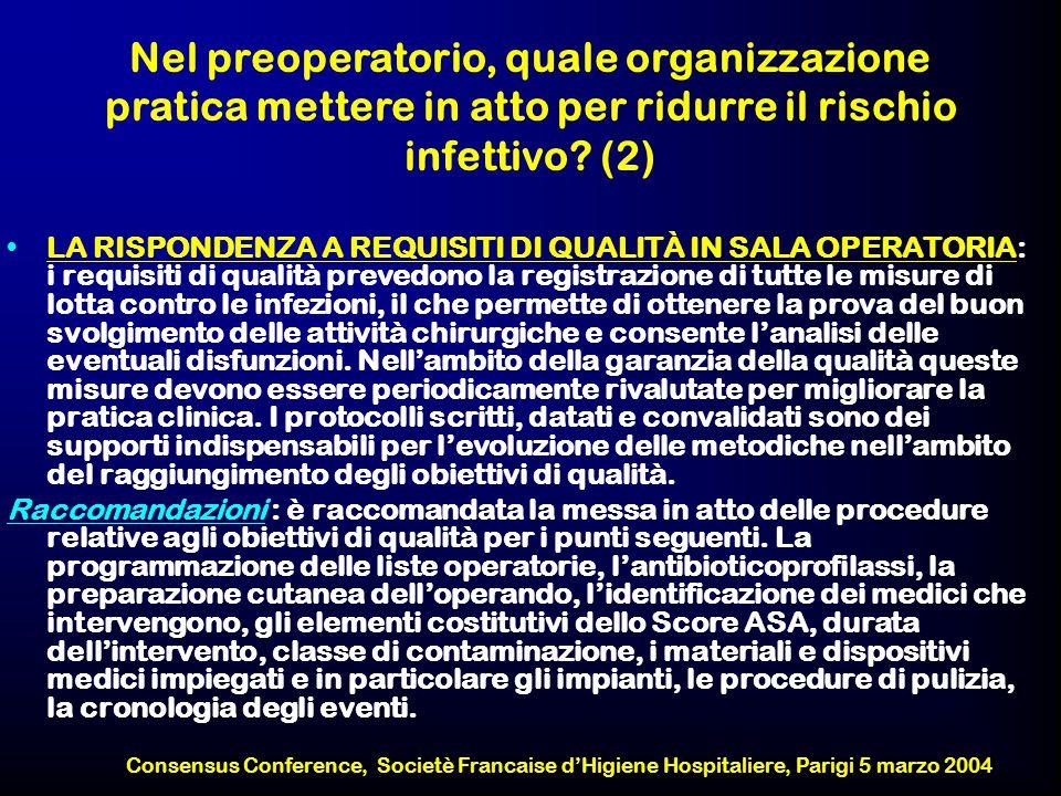 Nel preoperatorio, quale organizzazione pratica mettere in atto per ridurre il rischio infettivo (2)