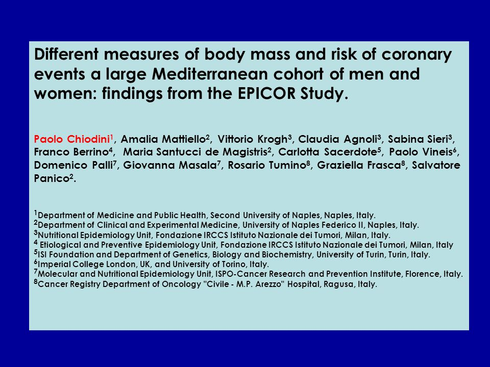 Different measures of body mass and risk of coronary events a large Mediterranean cohort of men and women: findings from the EPICOR Study.
