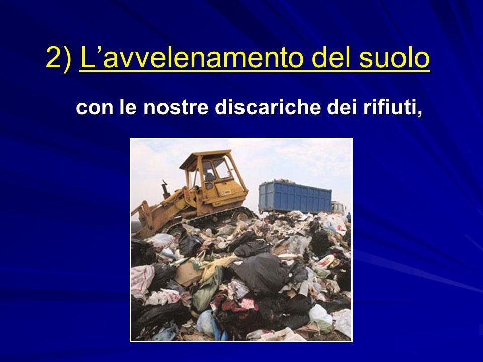 2) L'avvelenamento del suolo