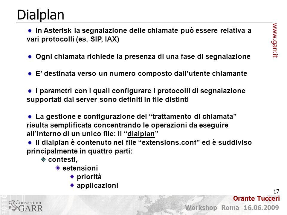 Dialplan In Asterisk la segnalazione delle chiamate può essere relativa a vari protocolli (es. SIP, IAX)