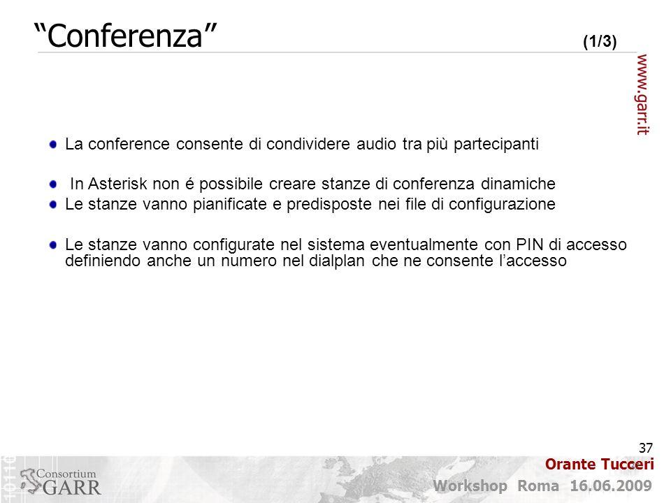 Conferenza (1/3) La conference consente di condividere audio tra più partecipanti.