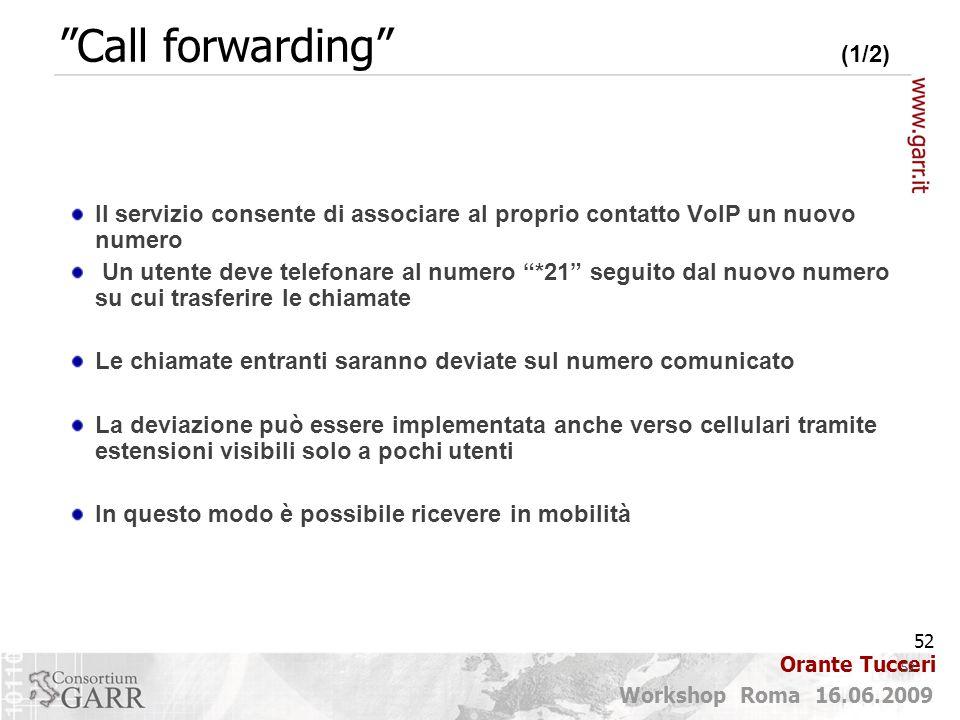 Call forwarding (1/2) Il servizio consente di associare al proprio contatto VoIP un nuovo numero.