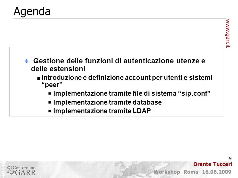 Agenda Gestione delle funzioni di autenticazione utenze e delle estensioni. Introduzione e definizione account per utenti e sistemi peer