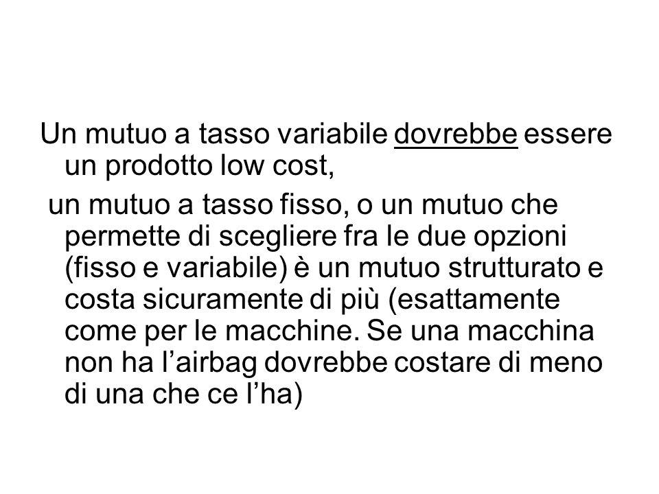 Un mutuo a tasso variabile dovrebbe essere un prodotto low cost,