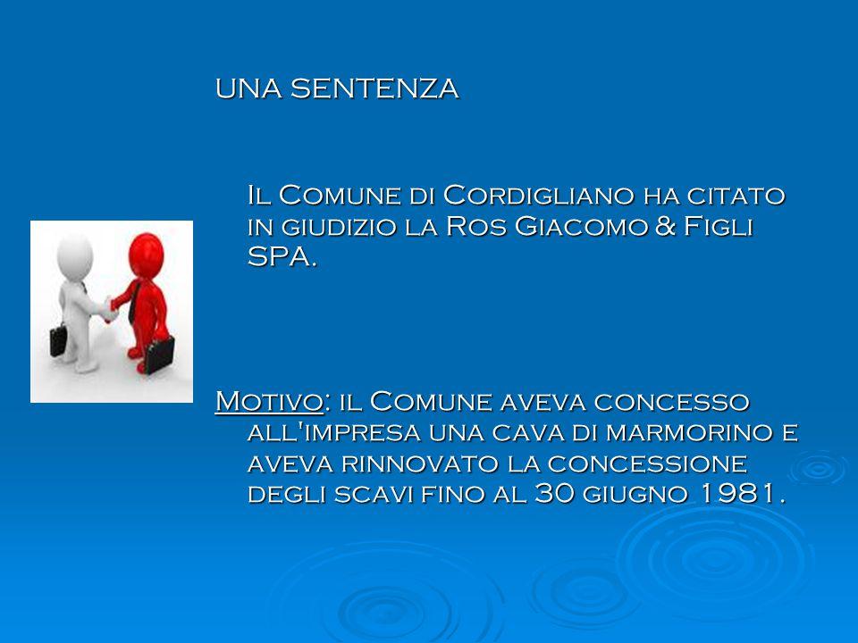 UNA SENTENZA Il Comune di Cordigliano ha citato in giudizio la Ros Giacomo & Figli SPA.