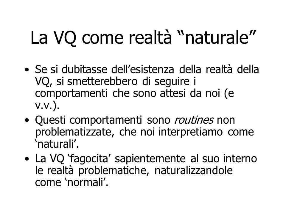 La VQ come realtà naturale