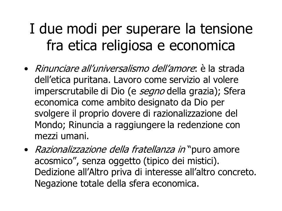 I due modi per superare la tensione fra etica religiosa e economica