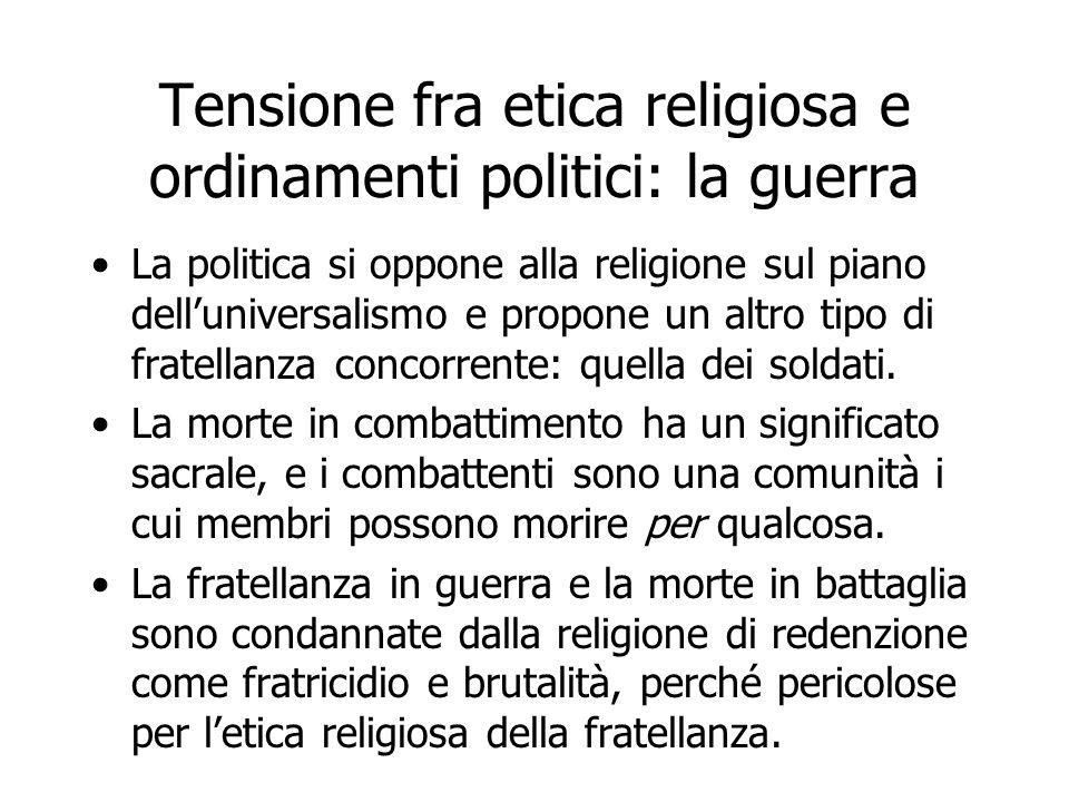 Tensione fra etica religiosa e ordinamenti politici: la guerra
