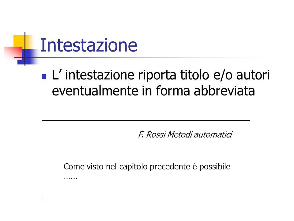 Intestazione L' intestazione riporta titolo e/o autori eventualmente in forma abbreviata. F. Rossi Metodi automatici.