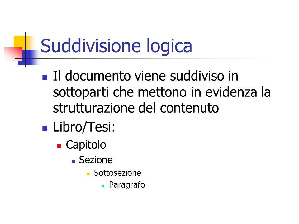 Suddivisione logica Il documento viene suddiviso in sottoparti che mettono in evidenza la strutturazione del contenuto.