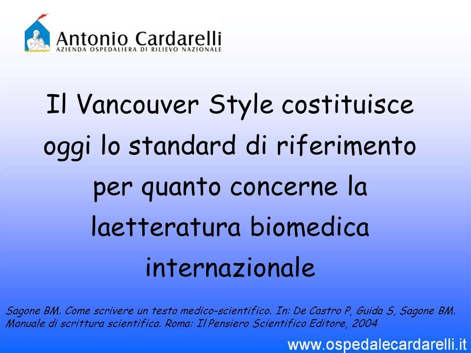 Il Vancouver Style costituisce oggi lo standard di riferimento per quanto concerne la laetteratura biomedica internazionale
