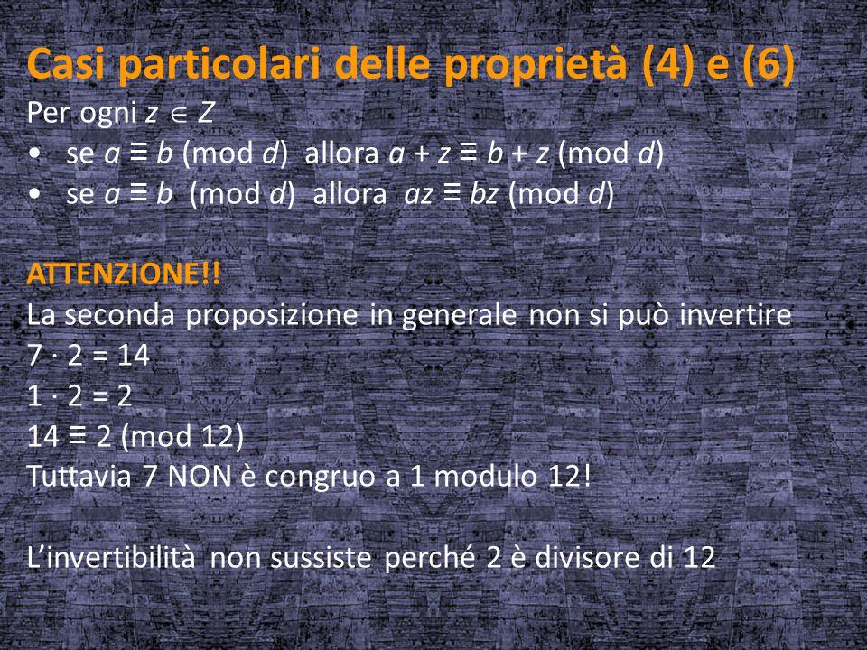 Casi particolari delle proprietà (4) e (6)