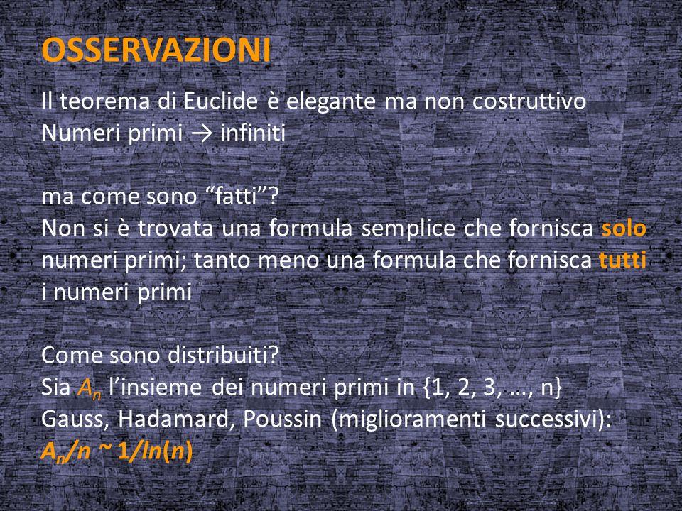 OSSERVAZIONI Il teorema di Euclide è elegante ma non costruttivo
