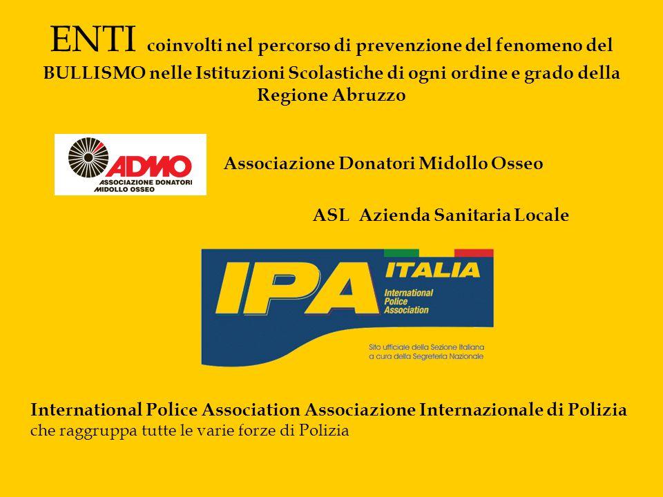 ENTI coinvolti nel percorso di prevenzione del fenomeno del BULLISMO nelle Istituzioni Scolastiche di ogni ordine e grado della Regione Abruzzo
