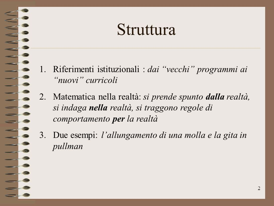 Struttura Riferimenti istituzionali : dai vecchi programmi ai nuovi curricoli.