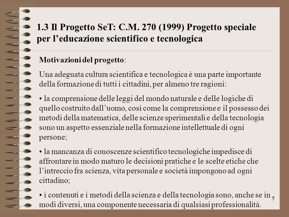 1.3 Il Progetto SeT: C.M. 270 (1999) Progetto speciale per l'educazione scientifico e tecnologica
