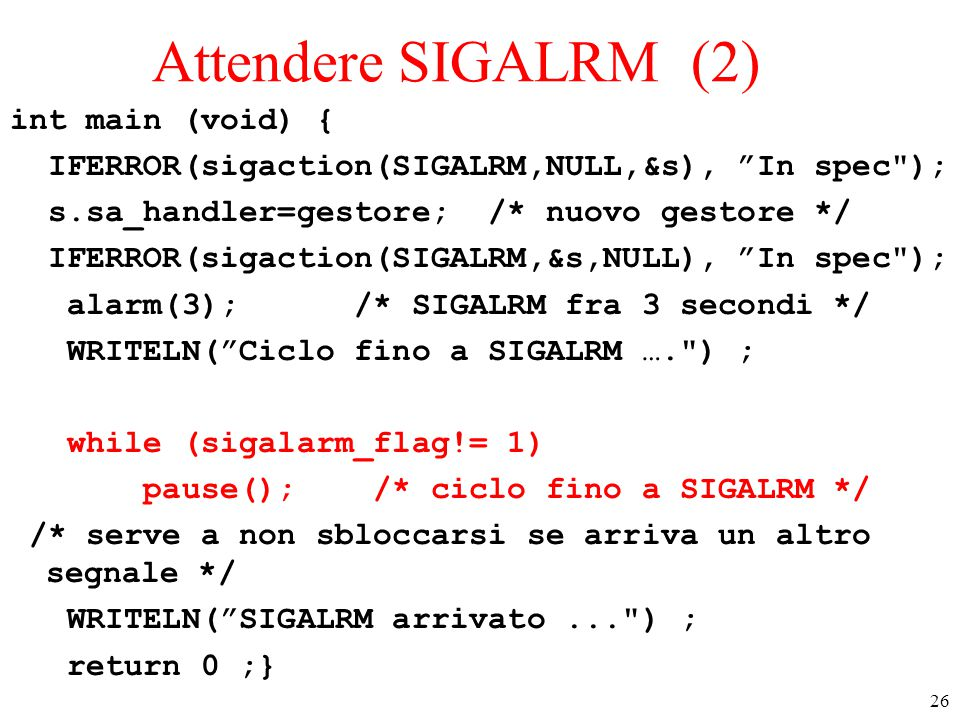 Attendere SIGALRM (2) int main (void) {