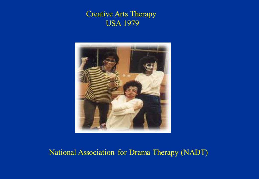 Creative Arts Therapy USA 1979 National Association for Drama Therapy (NADT)