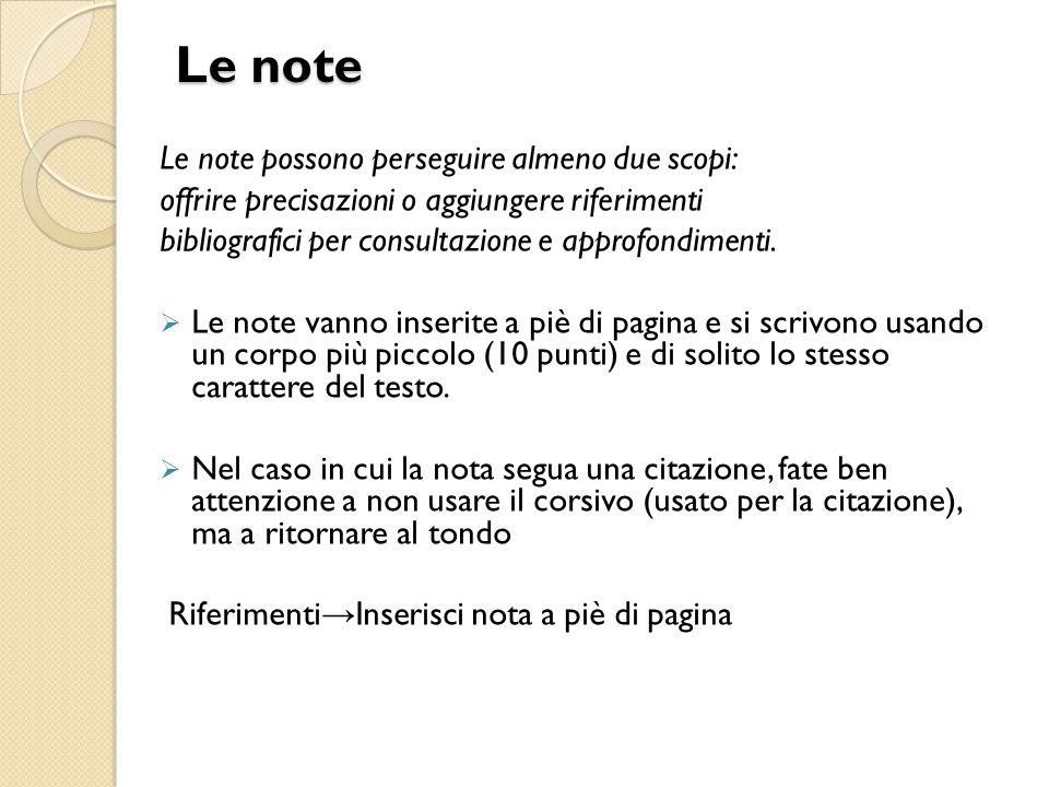 Le note Le note possono perseguire almeno due scopi: