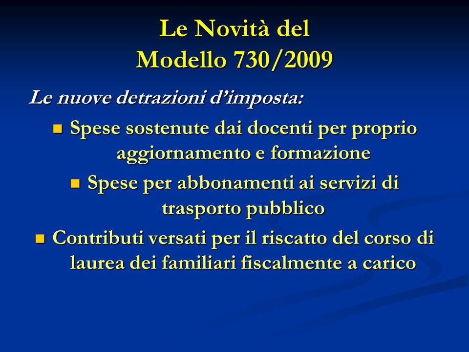 Le Novità del Modello 730/2009 Le nuove detrazioni d'imposta: