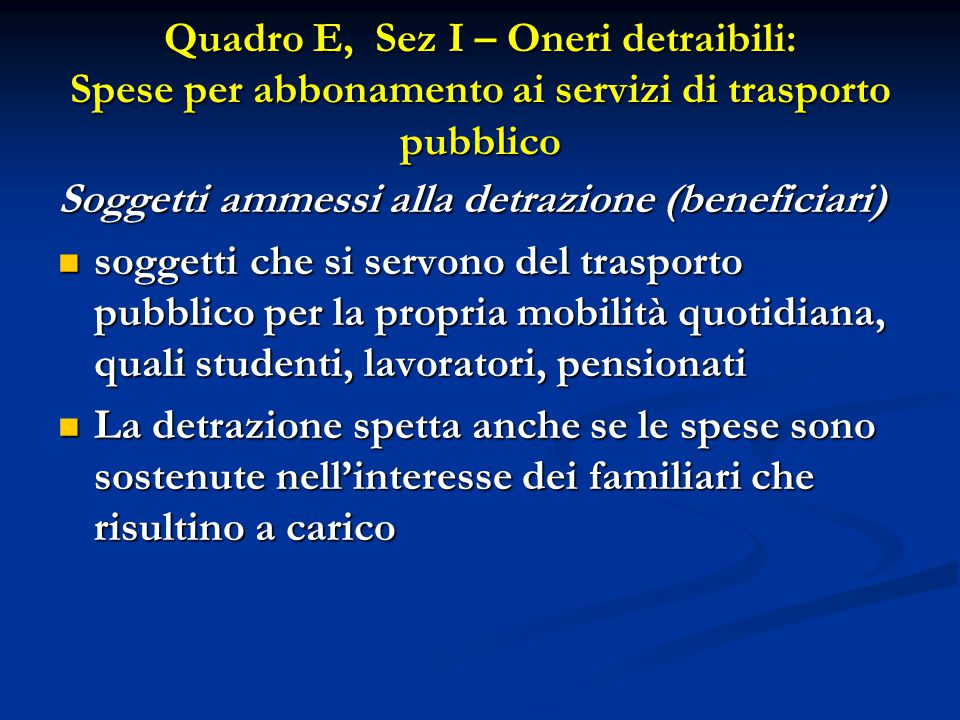 Quadro E, Sez I – Oneri detraibili: Spese per abbonamento ai servizi di trasporto pubblico