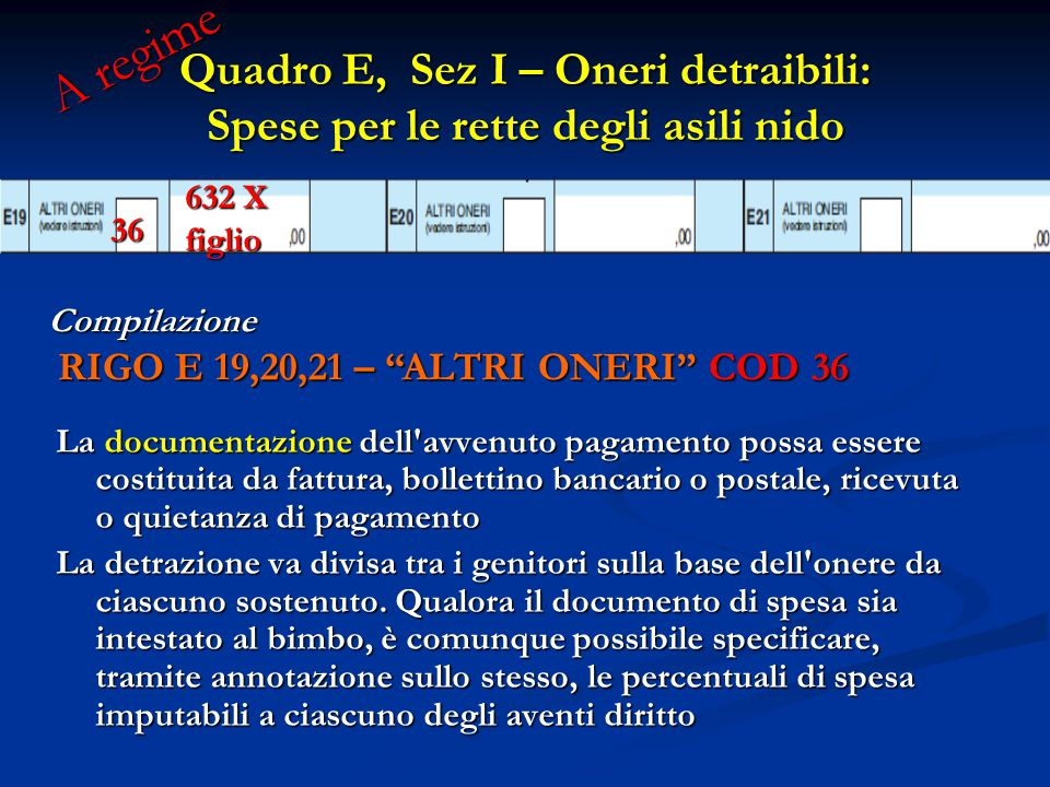 A regime Quadro E, Sez I – Oneri detraibili: Spese per le rette degli asili nido. 632 X. figlio.