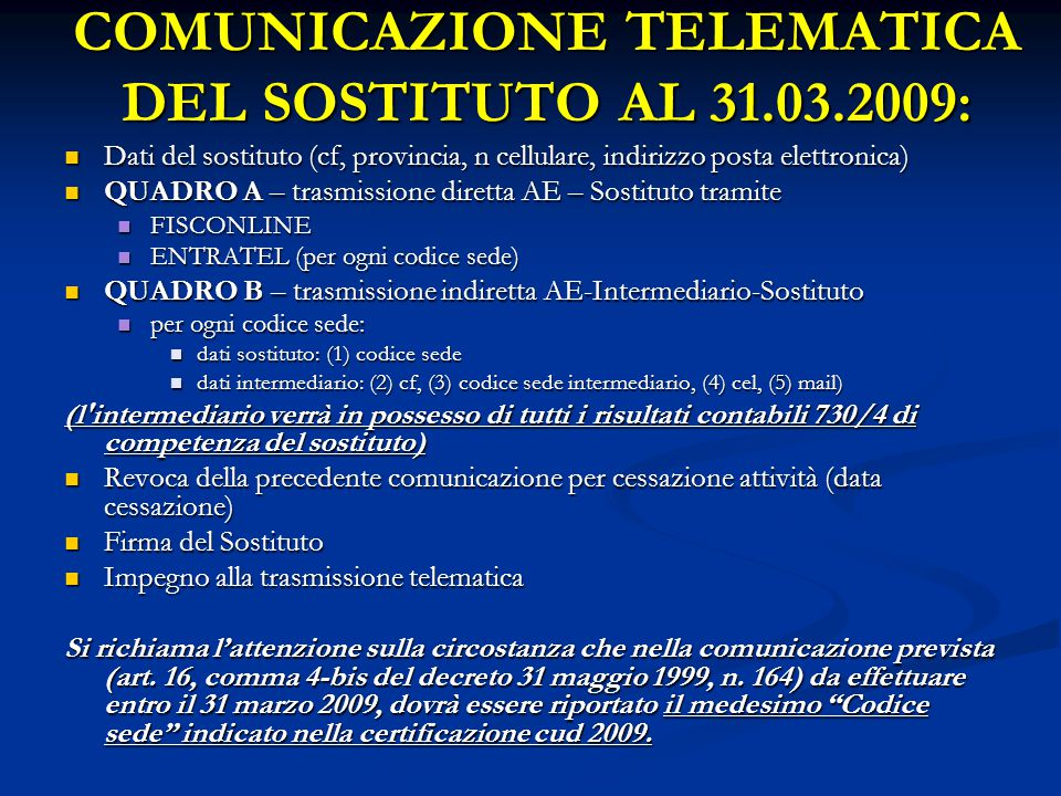 COMUNICAZIONE TELEMATICA DEL SOSTITUTO AL 31.03.2009:
