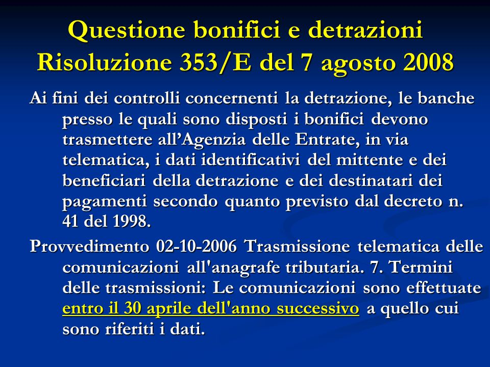 Questione bonifici e detrazioni Risoluzione 353/E del 7 agosto 2008