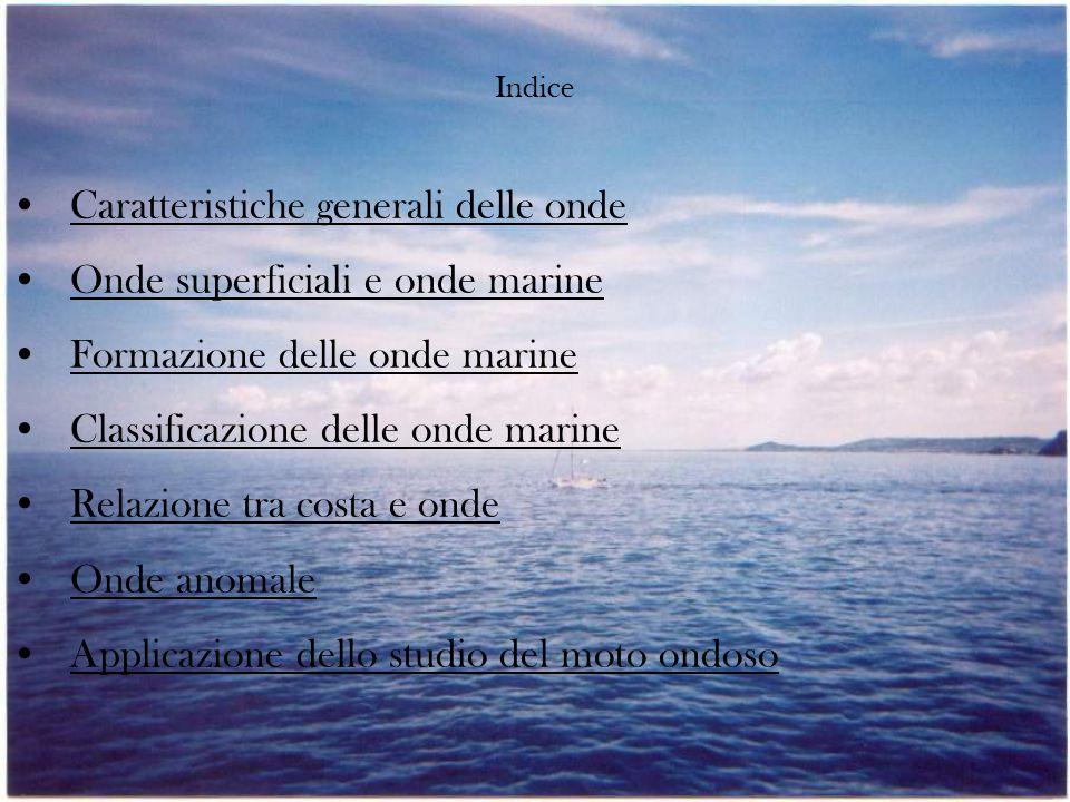 Caratteristiche generali delle onde Onde superficiali e onde marine