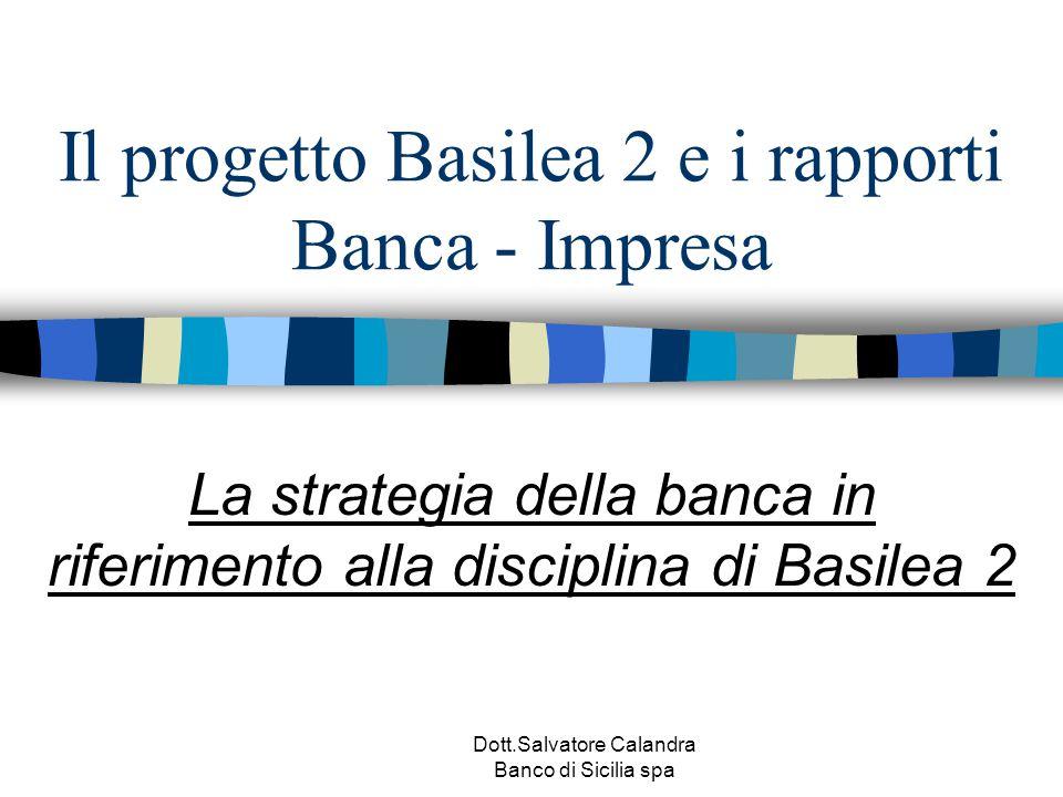 Il progetto Basilea 2 e i rapporti Banca - Impresa