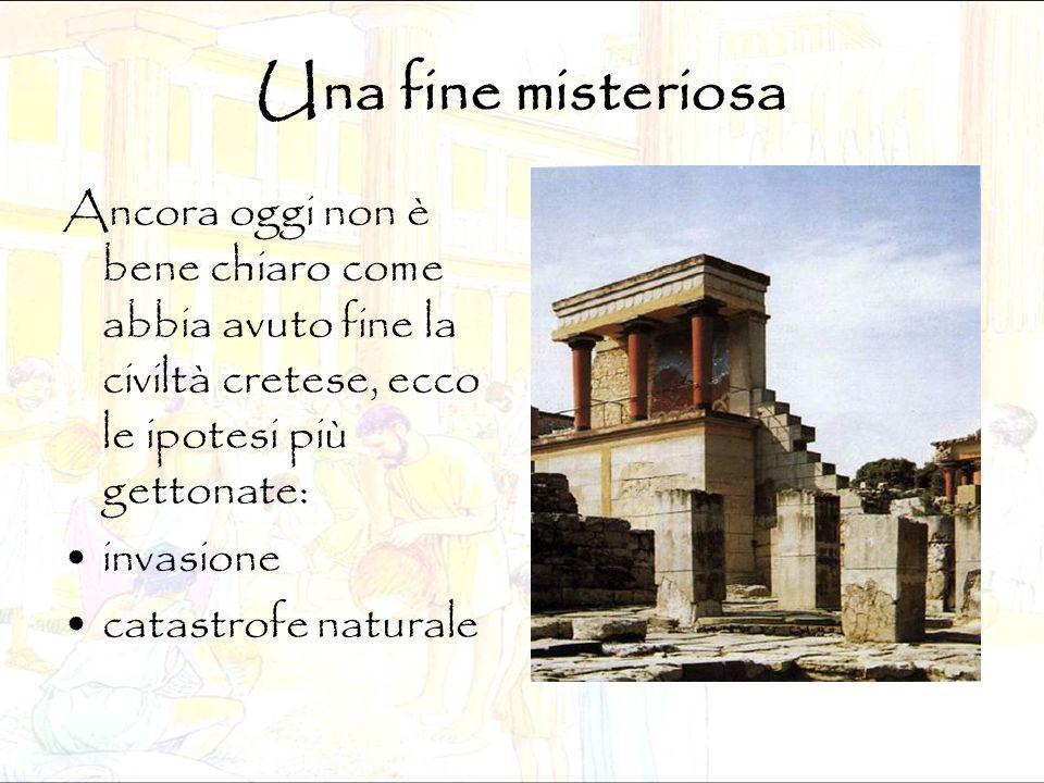 Una fine misteriosa Ancora oggi non è bene chiaro come abbia avuto fine la civiltà cretese, ecco le ipotesi più gettonate: