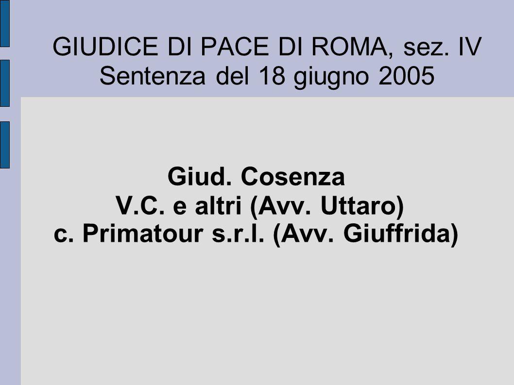 GIUDICE DI PACE DI ROMA, sez. IV Sentenza del 18 giugno 2005