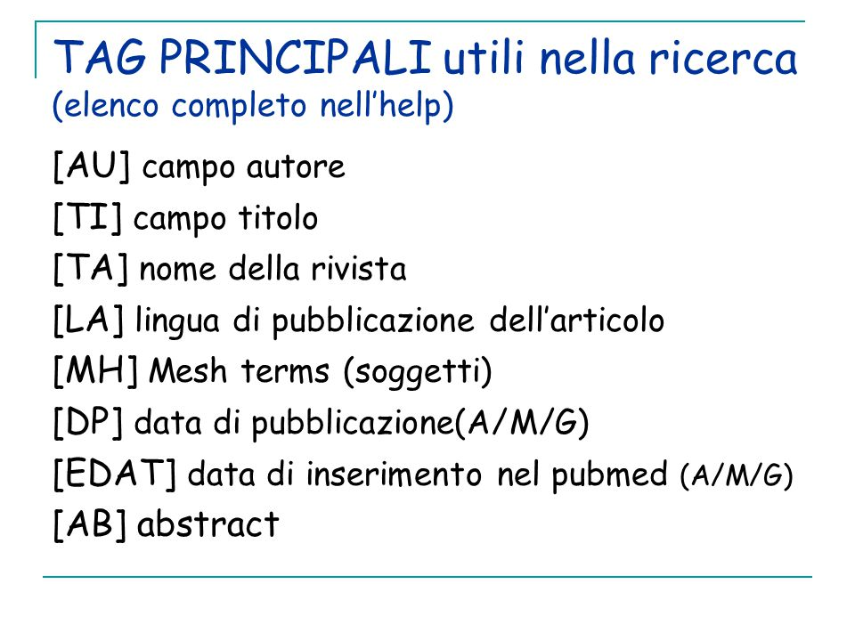 TAG PRINCIPALI utili nella ricerca (elenco completo nell'help)