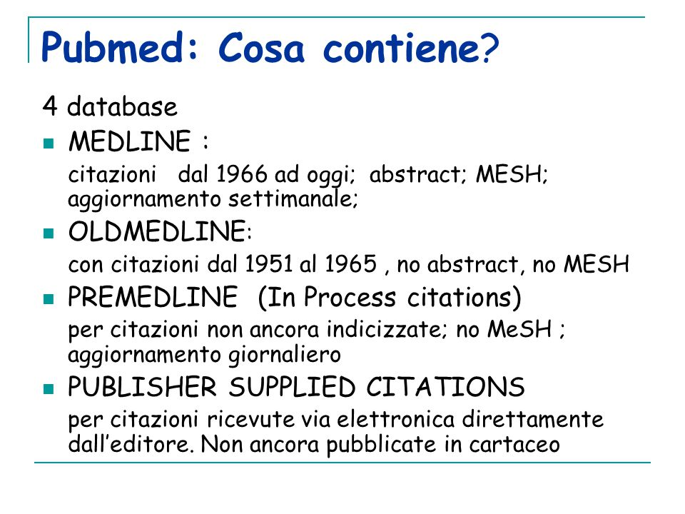 Pubmed: Cosa contiene 4 database MEDLINE : OLDMEDLINE:
